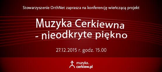 Konferencja wieńcząca projekt muzyka.cerkiew.pl